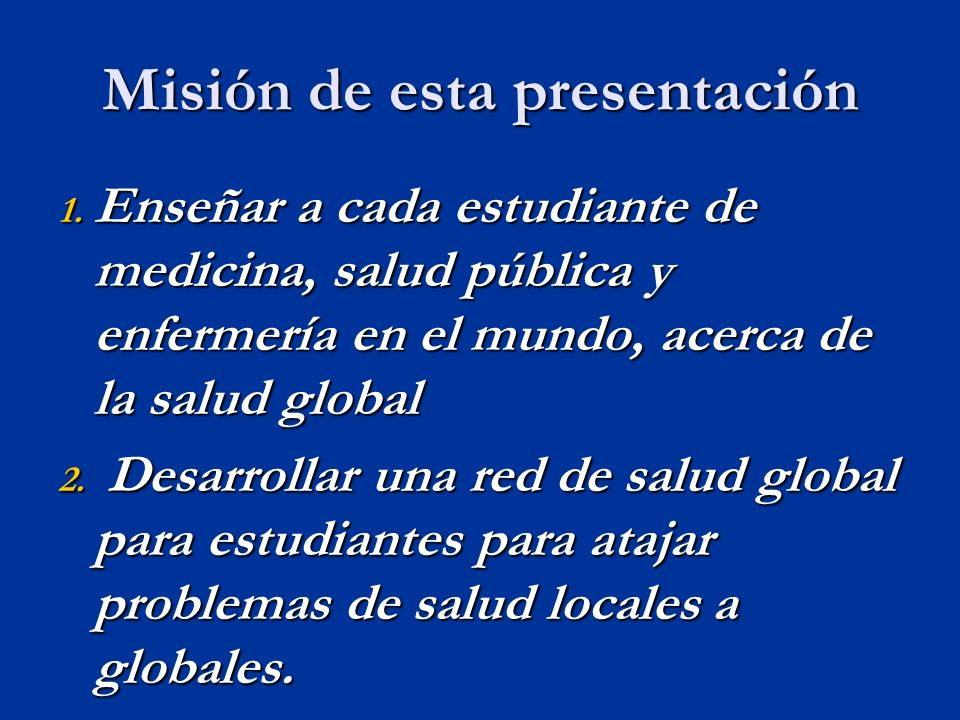 Misión de esta presentación 1.