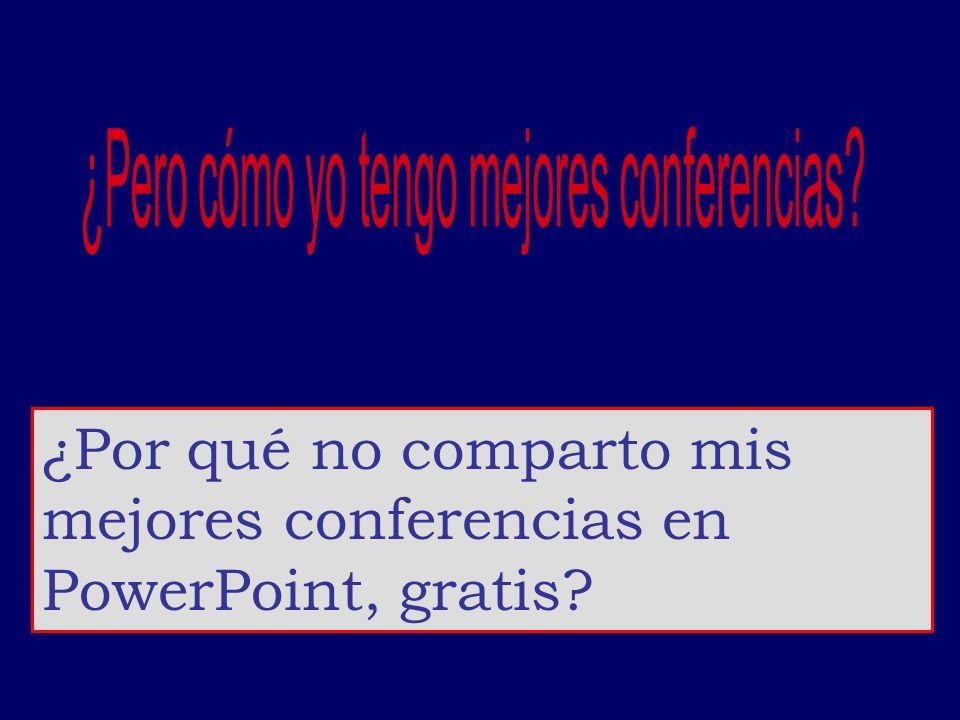¿Por qué no comparto mis mejores conferencias en PowerPoint, gratis?