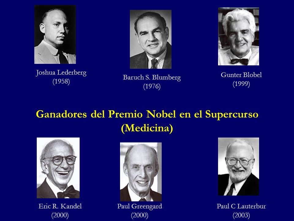 Eric R. Kandel (2000) Paul C Lauterbur (2003) Gunter Blobel (1999) Paul Greengard (2000) Baruch S. Blumberg (1976) Joshua Lederberg (1958) Ganadores d