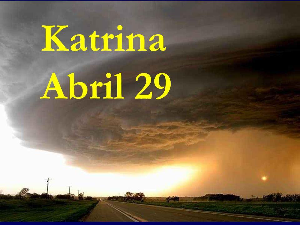 Katrina Abril 29
