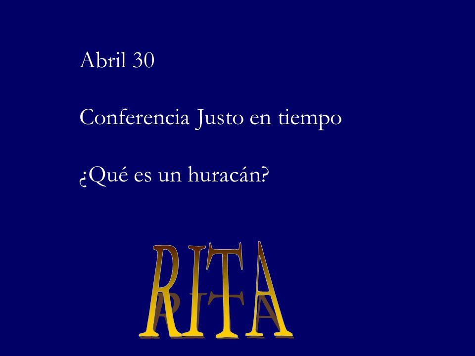 Abril 30 Conferencia Justo en tiempo ¿Qué es un huracán?