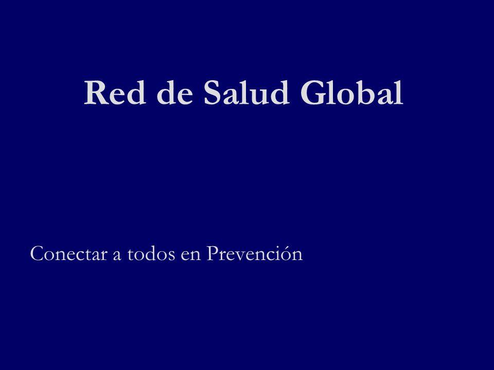 Red de Salud Global Conectar a todos en Prevención