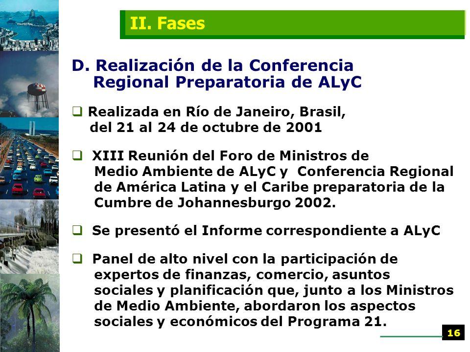 C. Mesa Redonda Regional Organizada en colaboración con PNUD, PNUMA y CEPAL, y la participación de expertos regionales y representantes de todos los s