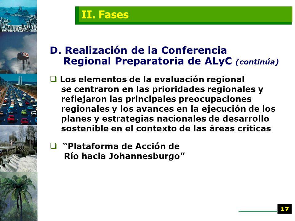 D. Realización de la Conferencia Regional Preparatoria de ALyC Realizada en Río de Janeiro, Brasil, del 21 al 24 de octubre de 2001 XIII Reunión del F