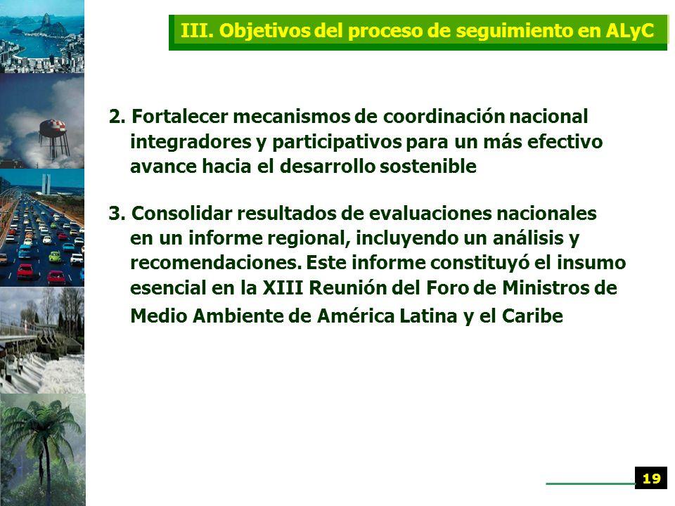 1. 1. Analizar a nivel nacional, subregional y regional el progreso realizado en la implementación del Programa 21 y los acuerdos de Río, con el fin d