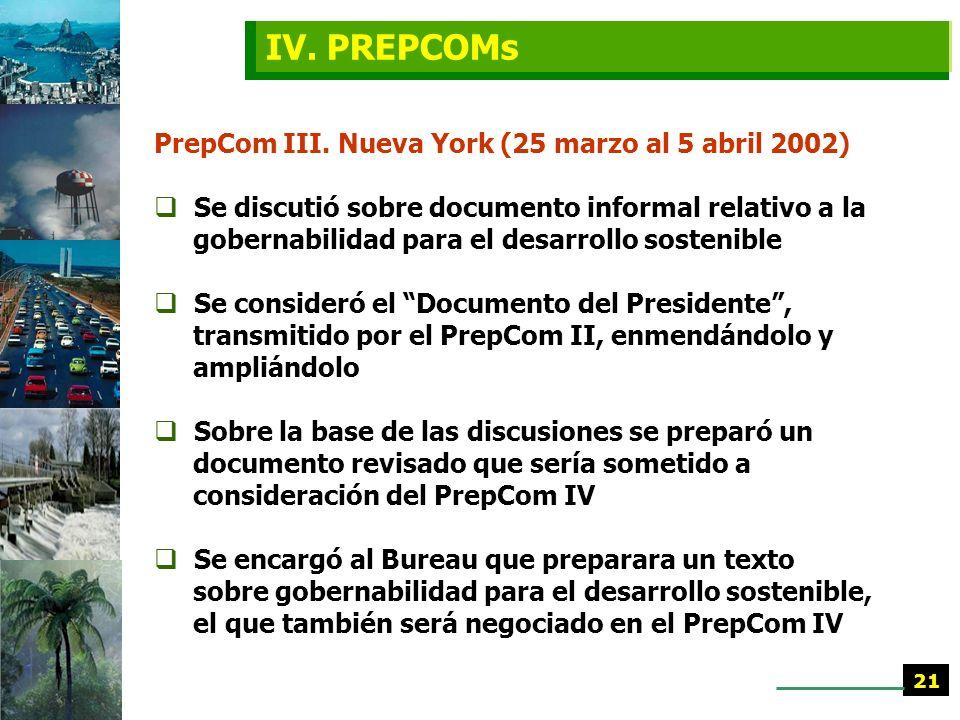 PrepCom I. Nueva York (30 abril al 2 mayo, 2001) Se adoptaron decisiones relativas al proceso preparatorio a los niveles local, regional y mundial, a