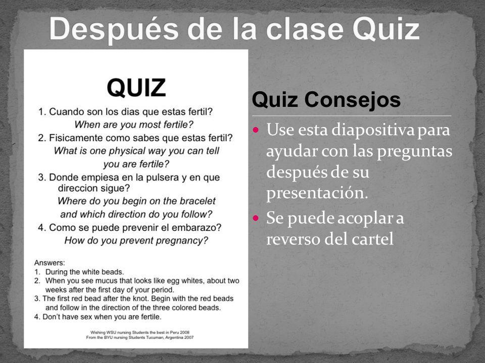 Use esta diapositiva para ayudar con las preguntas después de su presentación. Se puede acoplar a reverso del cartel Quiz Consejos