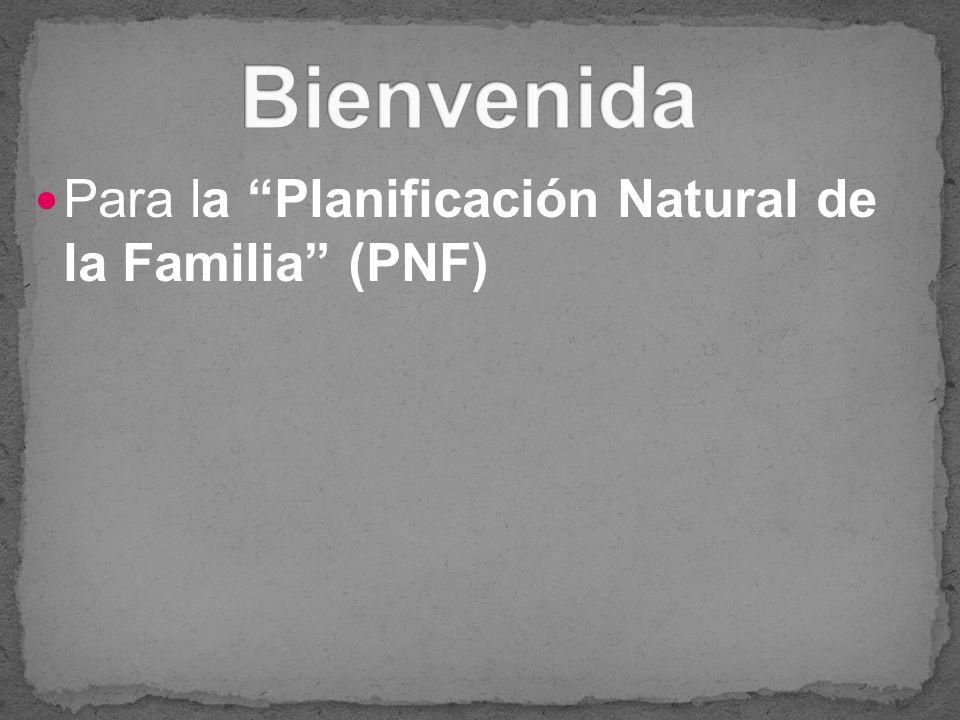 Para la Planificación Natural de la Familia (PNF)