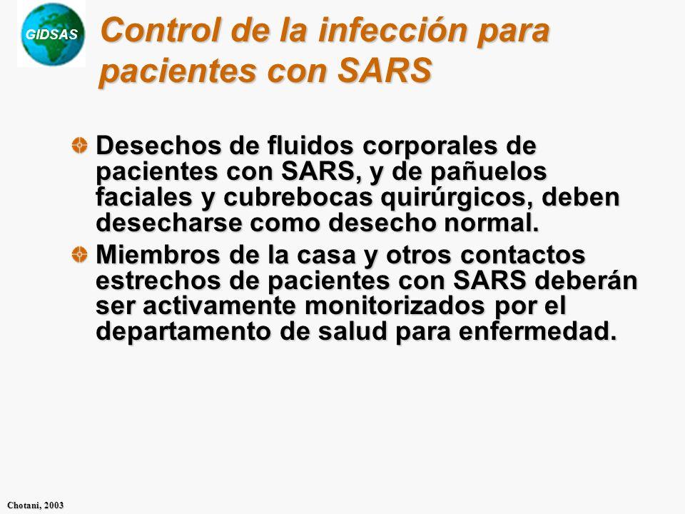 GIDSAS Chotani, 2003 Desechos de fluidos corporales de pacientes con SARS, y de pañuelos faciales y cubrebocas quirúrgicos, deben desecharse como dese
