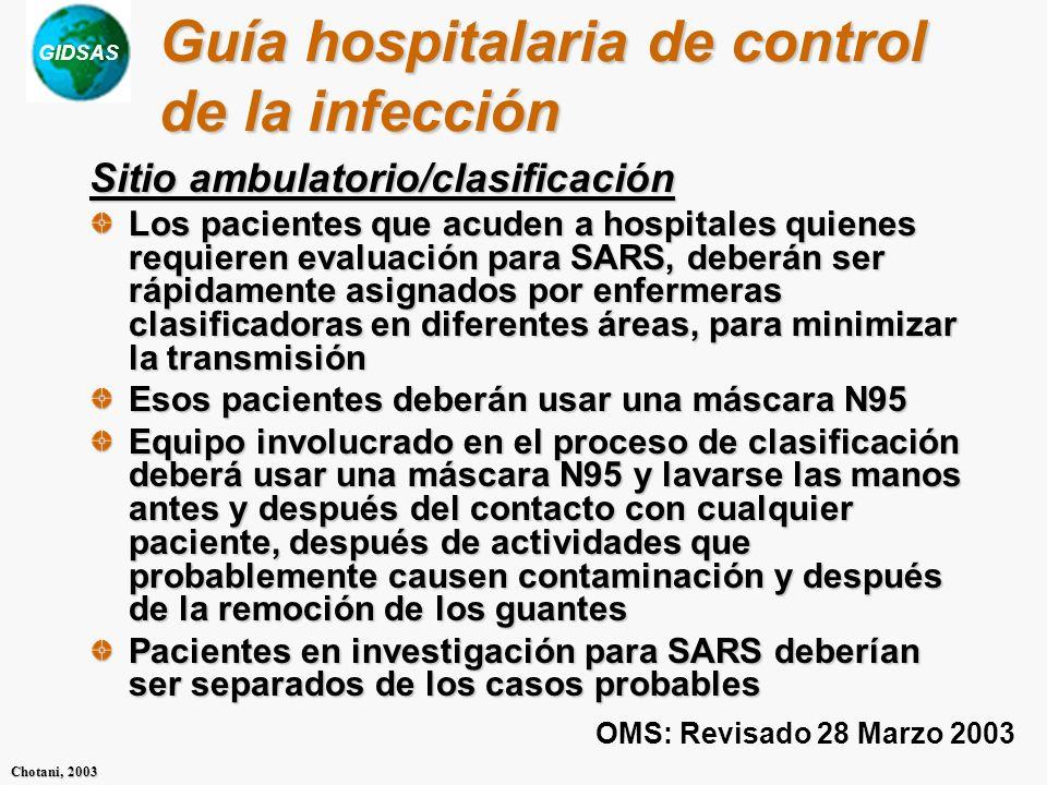 GIDSAS Chotani, 2003 Guía hospitalaria de control de la infección Sitio ambulatorio/clasificación Los pacientes que acuden a hospitales quienes requie