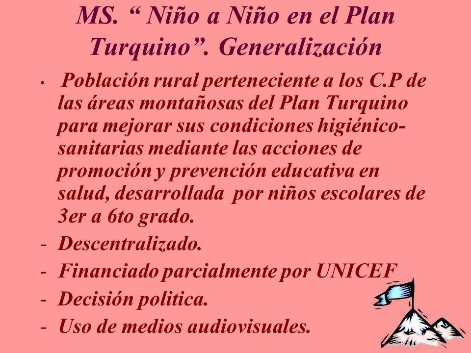 MS. Niño a Niño en el Plan Turquino. Generalización Población rural perteneciente a los C.P de las áreas montañosas del Plan Turquino para mejorar sus