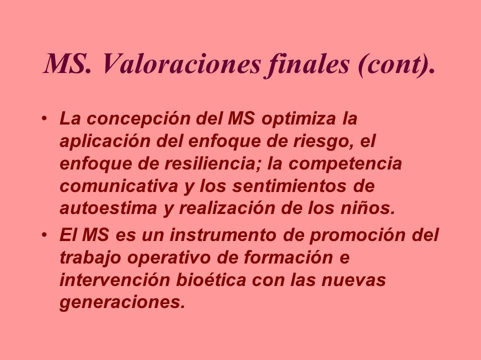 MS. Valoraciones finales (cont). La concepción del MS optimiza la aplicación del enfoque de riesgo, el enfoque de resiliencia; la competencia comunica