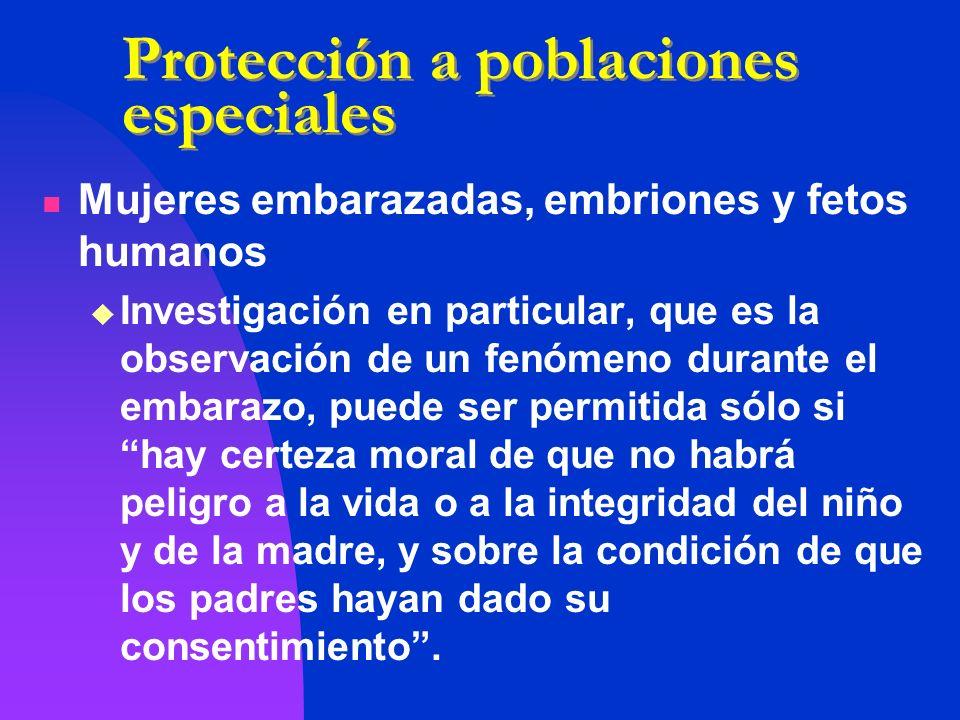 Mujeres embarazadas, embriones y fetos humanos Investigación en particular, que es la observación de un fenómeno durante el embarazo, puede ser permit
