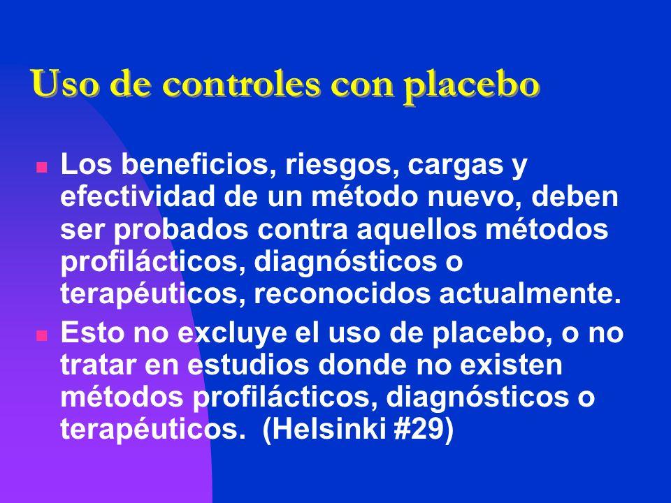 Uso de controles con placebo Los beneficios, riesgos, cargas y efectividad de un método nuevo, deben ser probados contra aquellos métodos profiláctico