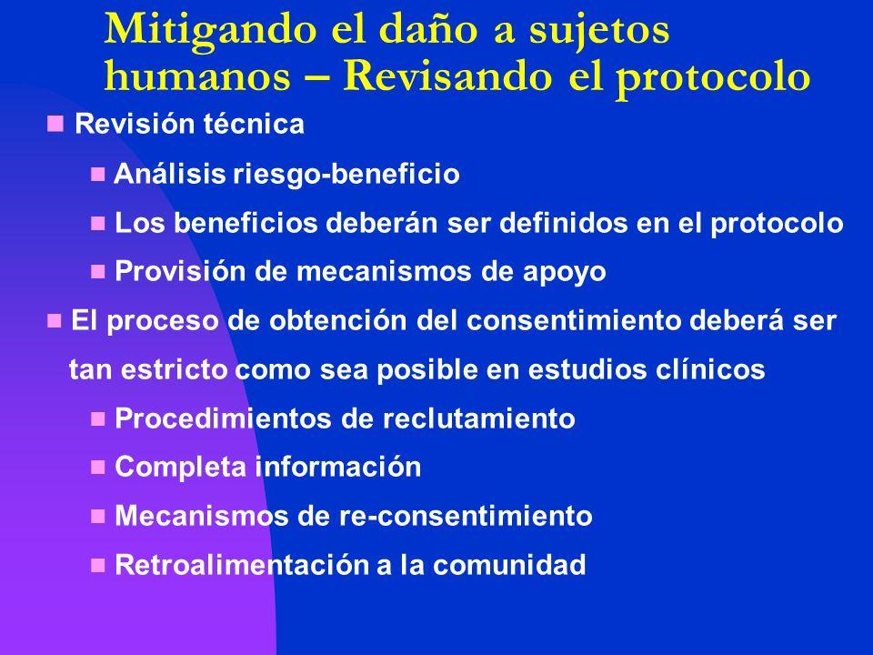 Revisión técnica Análisis riesgo-beneficio Los beneficios deberán ser definidos en el protocolo Provisión de mecanismos de apoyo El proceso de obtenci
