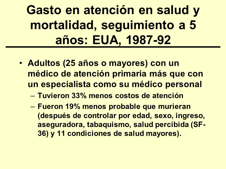 Gasto en atención en salud y mortalidad, seguimiento a 5 años: EUA, 1987-92 Adultos (25 años o mayores) con un médico de atención primaria más que con