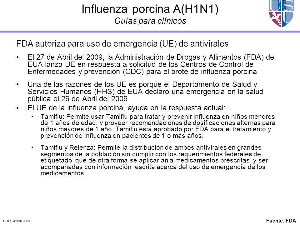 CHOTANI © 2009. FDA autoriza para uso de emergencia (UE) de antivirales El 27 de Abril del 2009, la Administración de Drogas y Alimentos (FDA) de EUA