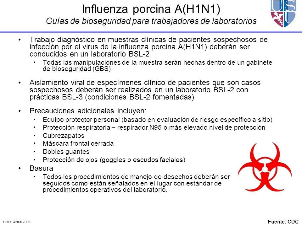 CHOTANI © 2009. Influenza porcina A(H1N1) Guías de bioseguridad para trabajadores de laboratorios Trabajo diagnóstico en muestras clínicas de paciente
