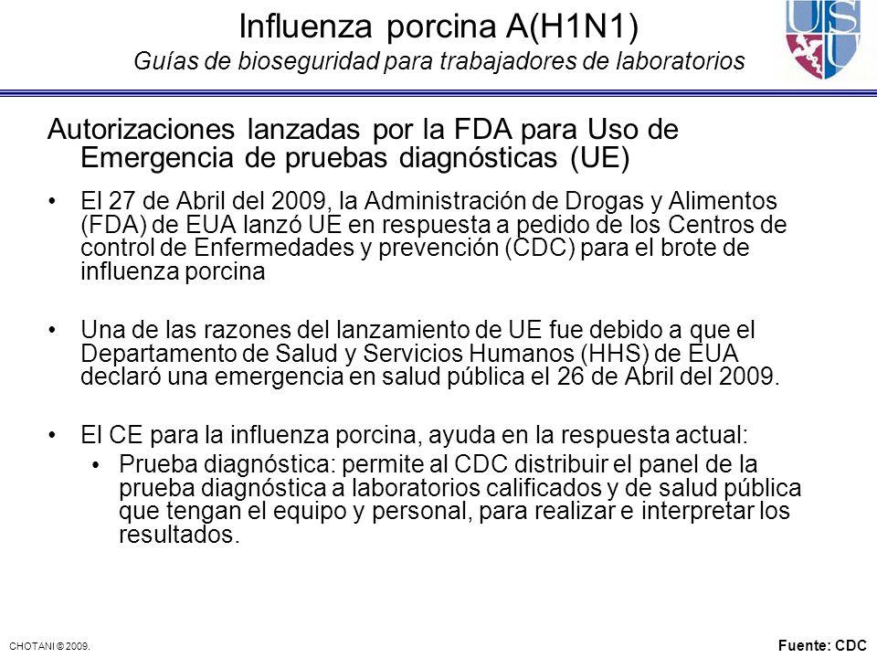 CHOTANI © 2009. Autorizaciones lanzadas por la FDA para Uso de Emergencia de pruebas diagnósticas (UE) El 27 de Abril del 2009, la Administración de D