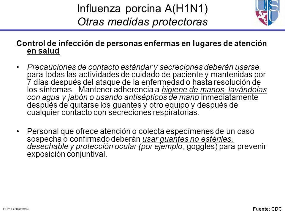 CHOTANI © 2009. Control de infección de personas enfermas en lugares de atención en salud Precauciones de contacto estándar y secreciones deberán usar