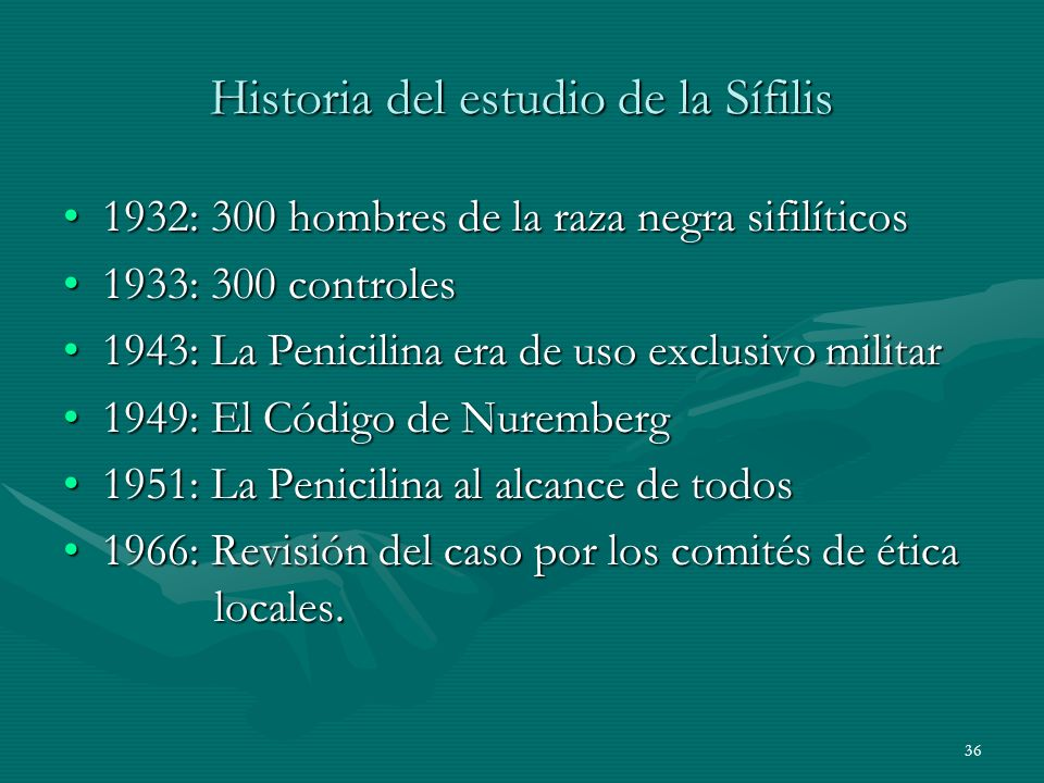 36 Historia del estudio de la Sífilis 1932: 300 hombres de la raza negra sifilíticos1932: 300 hombres de la raza negra sifilíticos 1933: 300 controles