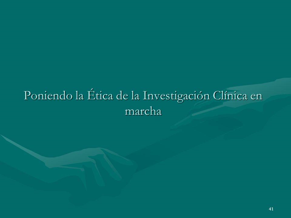 41 Poniendo la Ética de la Investigación Clínica en marcha