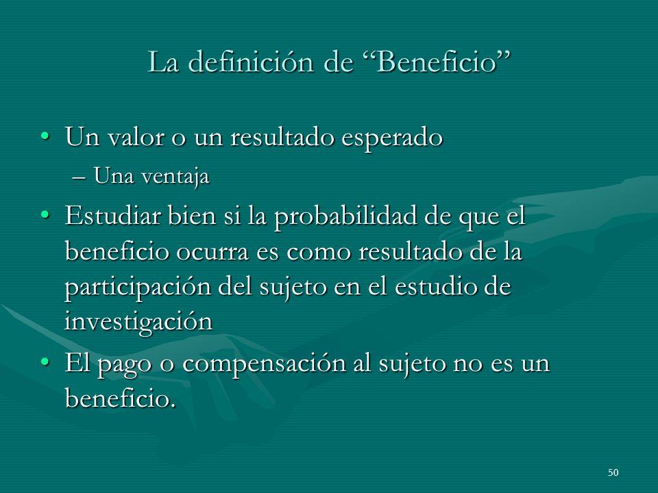 50 La definición de Beneficio Un valor o un resultado esperadoUn valor o un resultado esperado –Una ventaja Estudiar bien si la probabilidad de que el