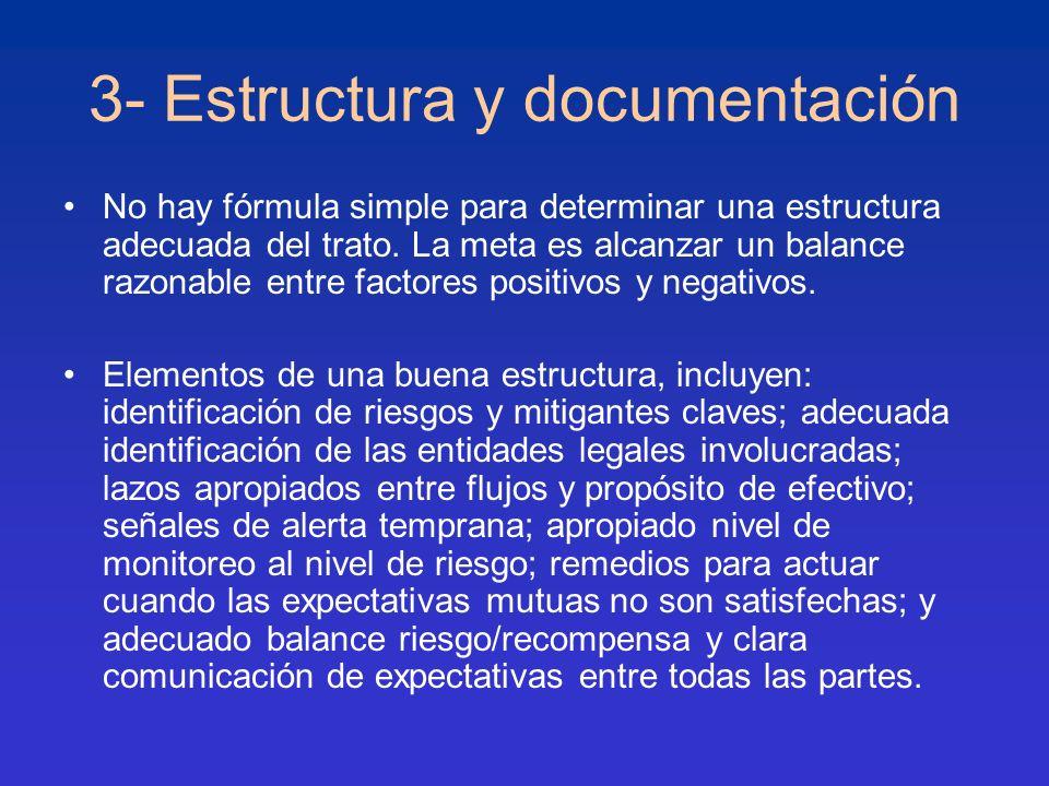 3- Estructura y documentación No hay fórmula simple para determinar una estructura adecuada del trato. La meta es alcanzar un balance razonable entre