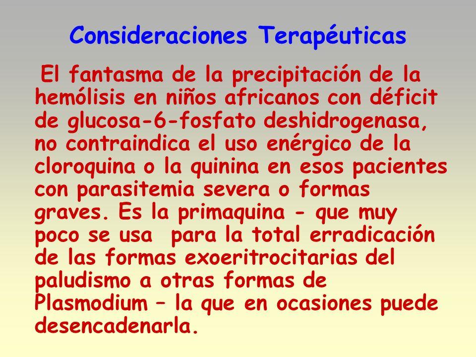 Consideraciones Terapéuticas El fantasma de la precipitación de la hemólisis en niños africanos con déficit de glucosa-6-fosfato deshidrogenasa, no co