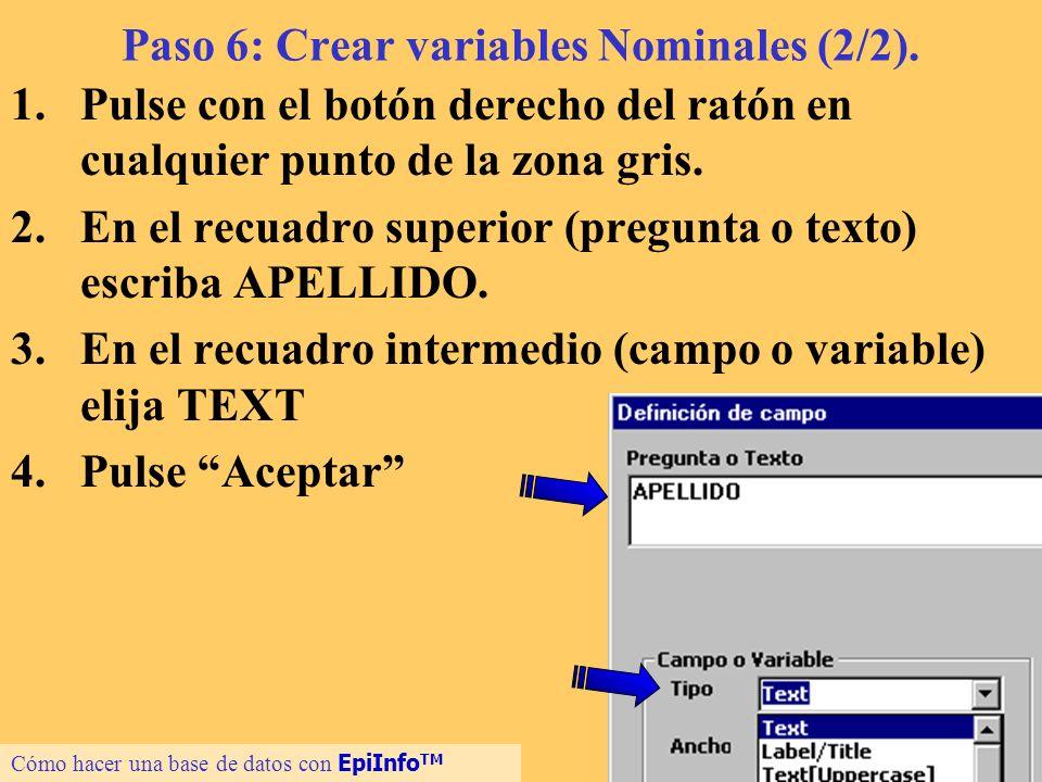 13 Paso 6: Crear variables Nominales (2/2). 1.Pulse con el botón derecho del ratón en cualquier punto de la zona gris. 2.En el recuadro superior (preg