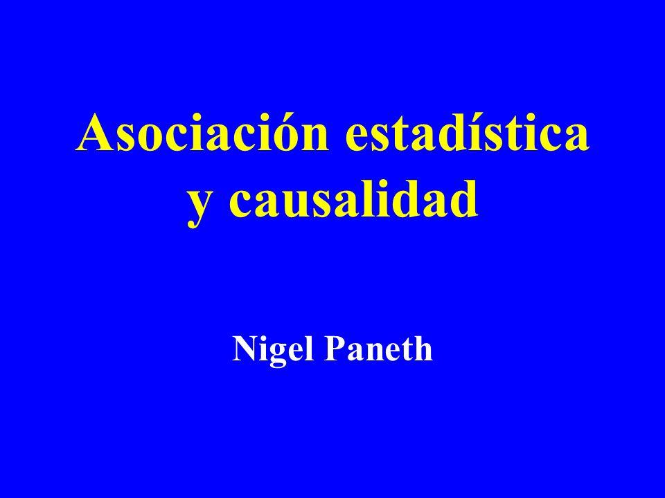 Asociación estadística y causalidad Nigel Paneth