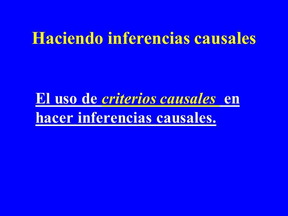 Haciendo inferencias causales El uso de criterios causales en hacer inferencias causales.
