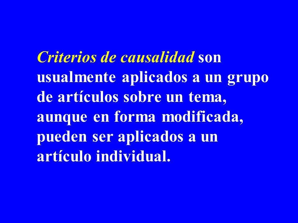 Criterios de causalidad son usualmente aplicados a un grupo de artículos sobre un tema, aunque en forma modificada, pueden ser aplicados a un artículo