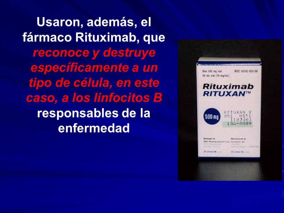 Usaron, además, el fármaco Rituximab, que reconoce y destruye específicamente a un tipo de célula, en este caso, a los linfocitos B responsables de la