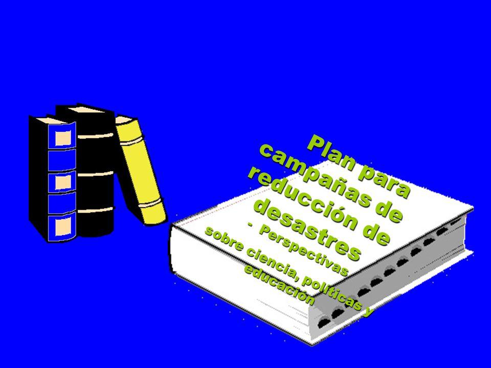 Reunir conocimiento global y experiencias y crear campañas locales de riesgo de desastre Reunir conocimiento global y experiencias y crear campañas locales de riesgo de desastre Diseñar campaña de reducción de riesgos de desastre que cubra las necesidades de la comunidad Diseñar campaña de reducción de riesgos de desastre que cubra las necesidades de la comunidad Desarrollo sustentable Desarrollo sustentable Transporte sustentable Transporte sustentable Ciencia y tecnología Protección ambiental Protección ambiental Polìticas de implementación Polìticas de implementación Empresa sustentable Empresa sustentable Peligros naturales y tecnològicos Peligros naturales y tecnològicos Técnicas de construcción Técnicas de construcción