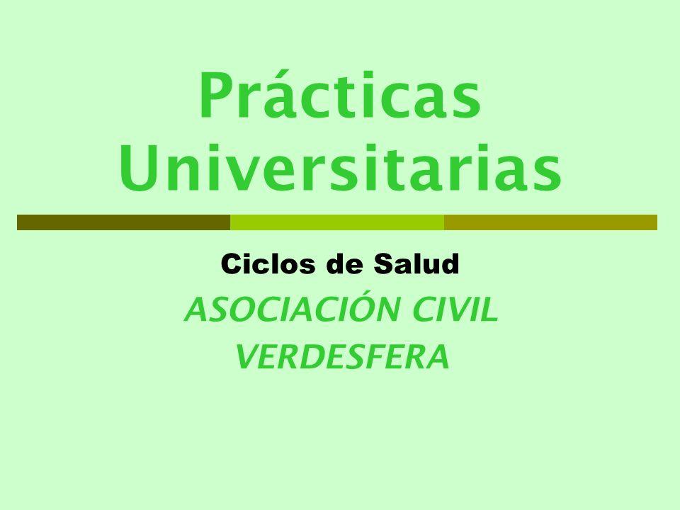 Prácticas Universitarias Ciclos de Salud ASOCIACIÓN CIVIL VERDESFERA