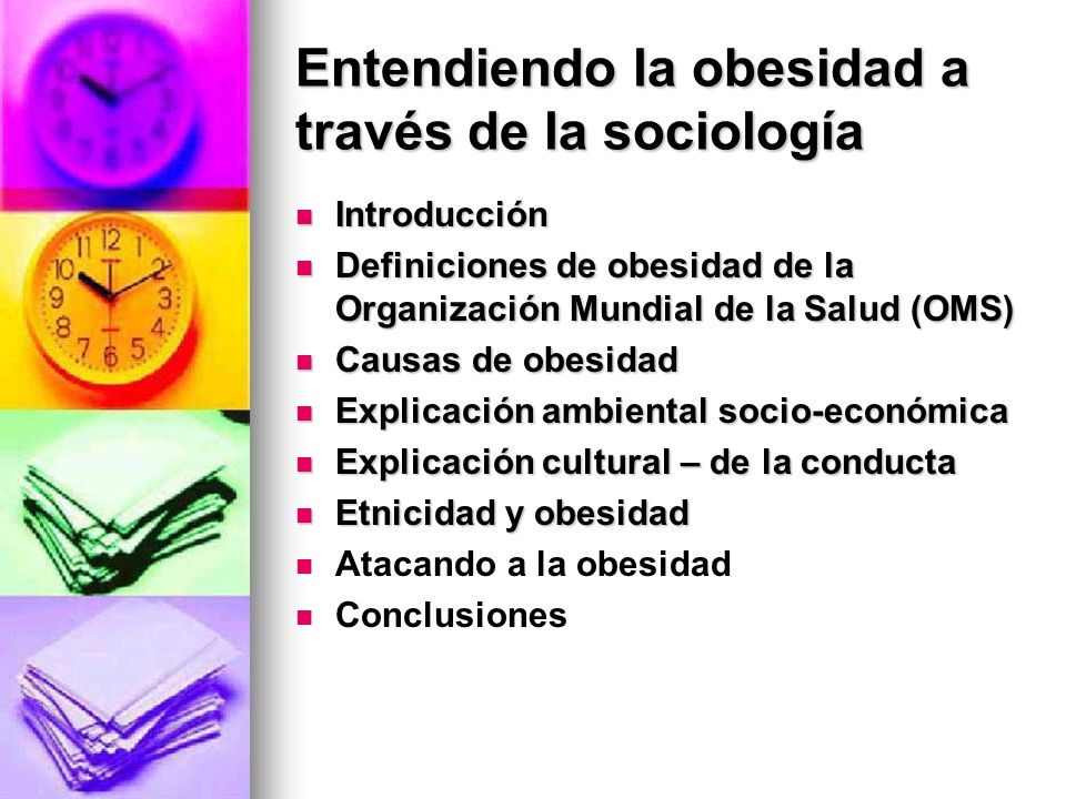 Entendiendo la obesidad a través de la sociología Introducción Introducción Definiciones de obesidad de la Organización Mundial de la Salud (OMS) Defi