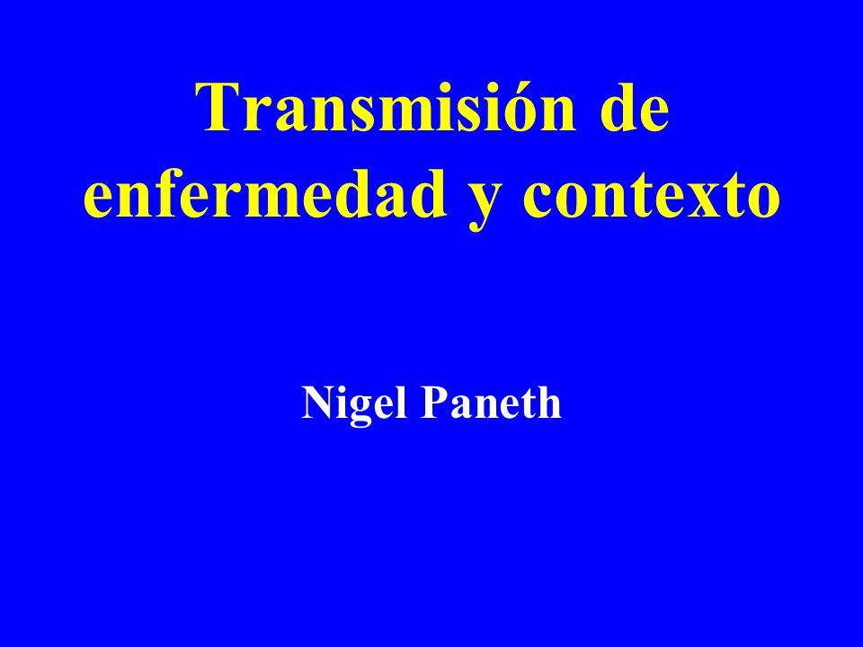 Transmisión de enfermedad y contexto Nigel Paneth