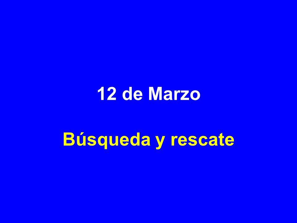 12 de Marzo Búsqueda y rescate