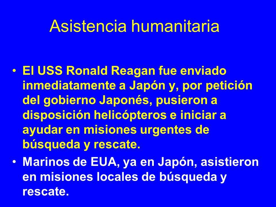 Asistencia humanitaria El USS Ronald Reagan fue enviado inmediatamente a Japón y, por petición del gobierno Japonés, pusieron a disposición helicópter