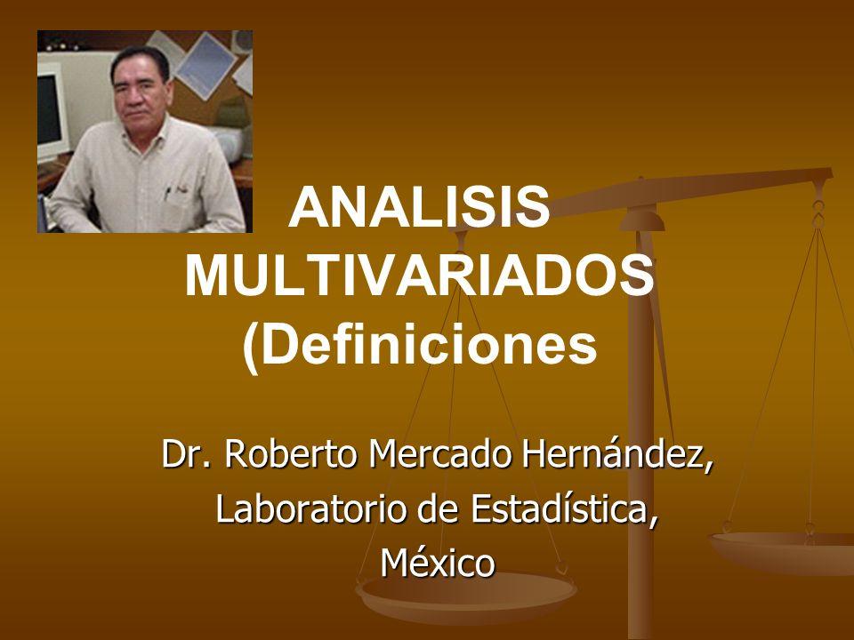 ANALISIS MULTIVARIADOS (Definiciones) Regresión y Correlación Es la relación (función) entre más de dos variables, donde una de ellas se asume como dependiente de las demás.