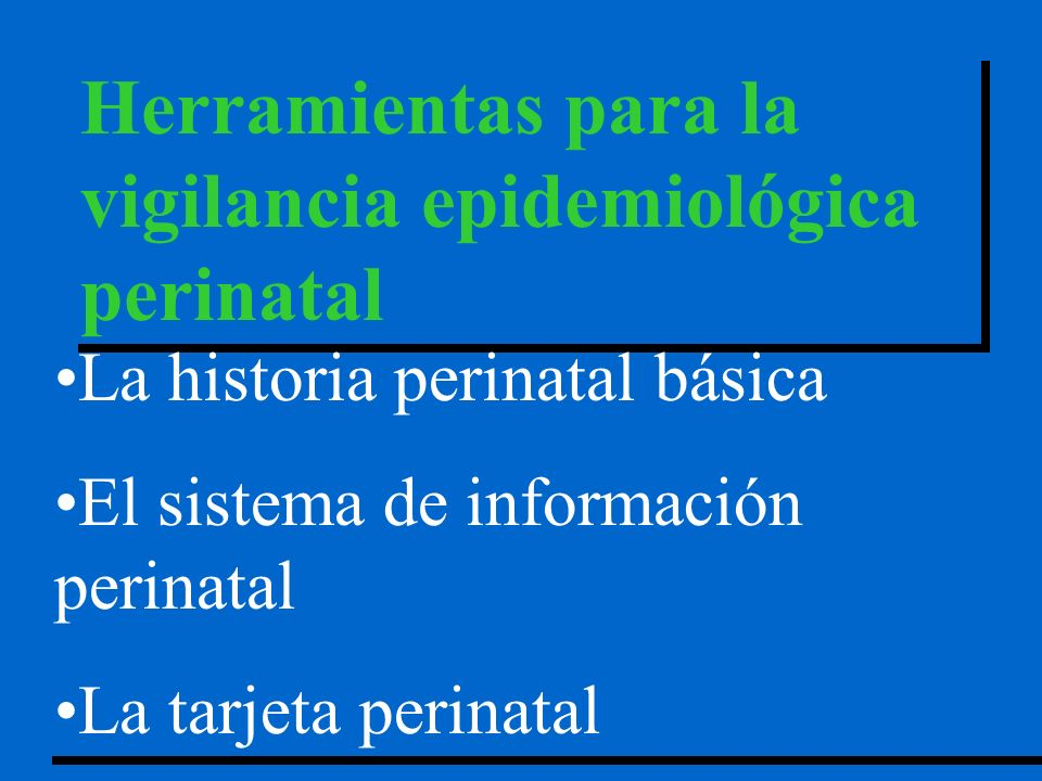 Hay algunos conceptos básicos en epidemiología perinatal: