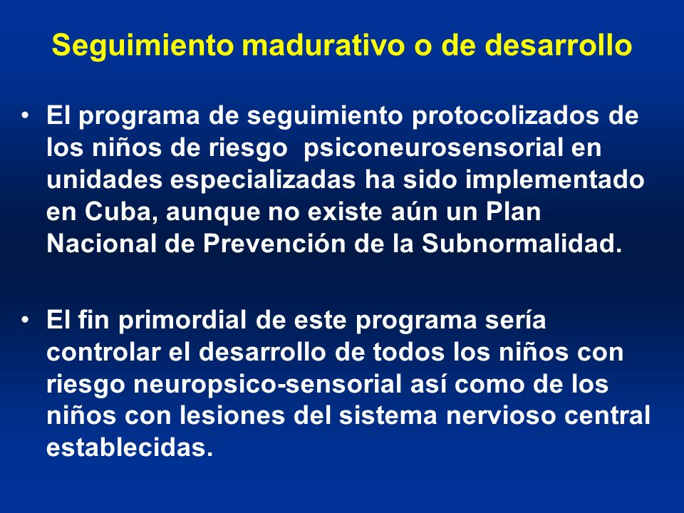 Seguimiento madurativo o de desarrollo El programa de seguimiento protocolizados de los niños de riesgo psiconeurosensorial en unidades especializadas