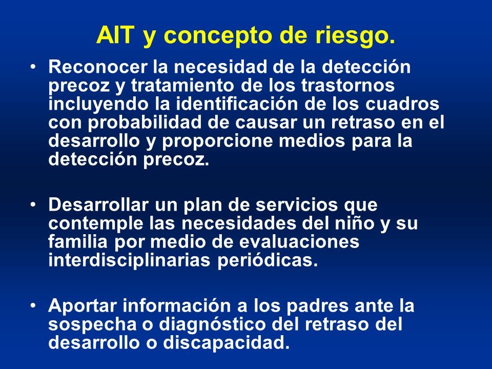 AIT y concepto de riesgo. Reconocer la necesidad de la detección precoz y tratamiento de los trastornos incluyendo la identificación de los cuadros co