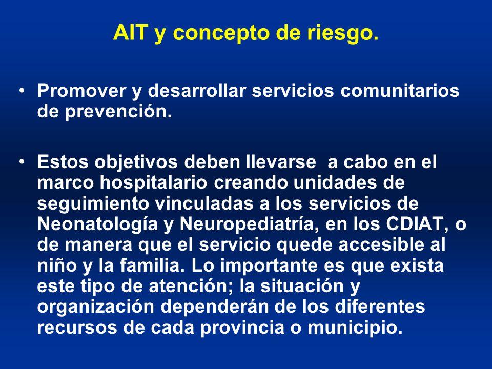 AIT y concepto de riesgo. Promover y desarrollar servicios comunitarios de prevención. Estos objetivos deben llevarse a cabo en el marco hospitalario