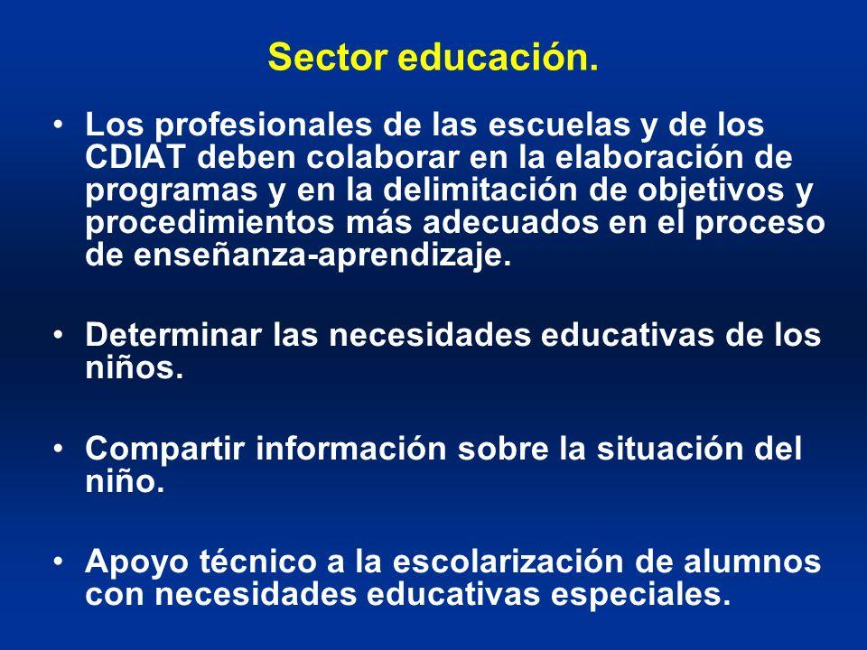 Sector educación. Los profesionales de las escuelas y de los CDIAT deben colaborar en la elaboración de programas y en la delimitación de objetivos y