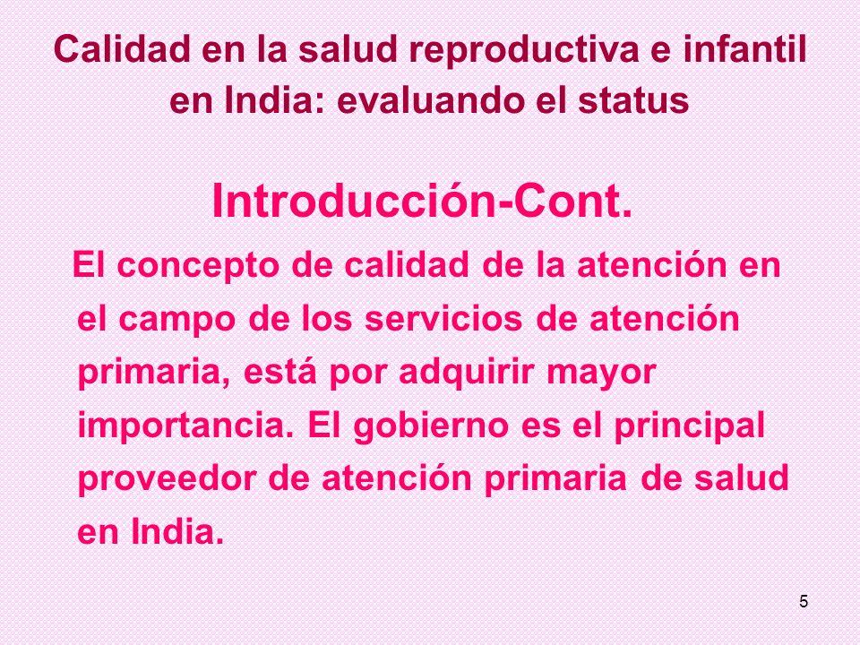 5 Introducción-Cont. El concepto de calidad de la atención en el campo de los servicios de atención primaria, está por adquirir mayor importancia. El