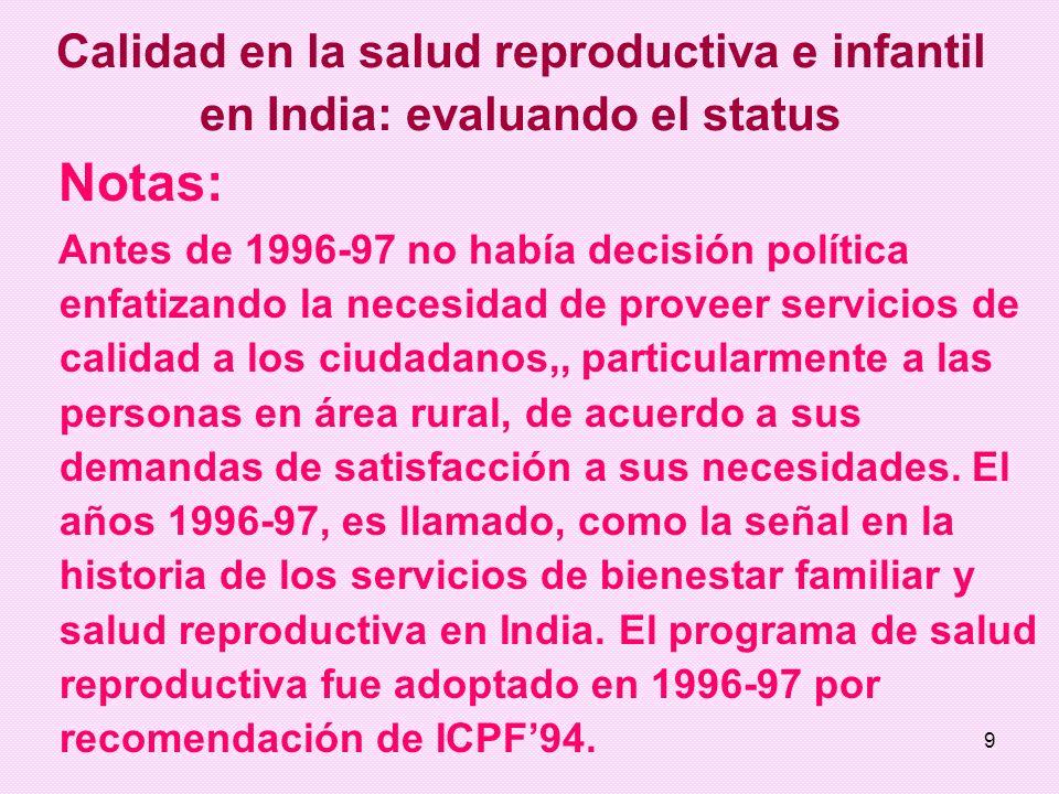 9 Notas: Antes de 1996-97 no había decisión política enfatizando la necesidad de proveer servicios de calidad a los ciudadanos,, particularmente a las