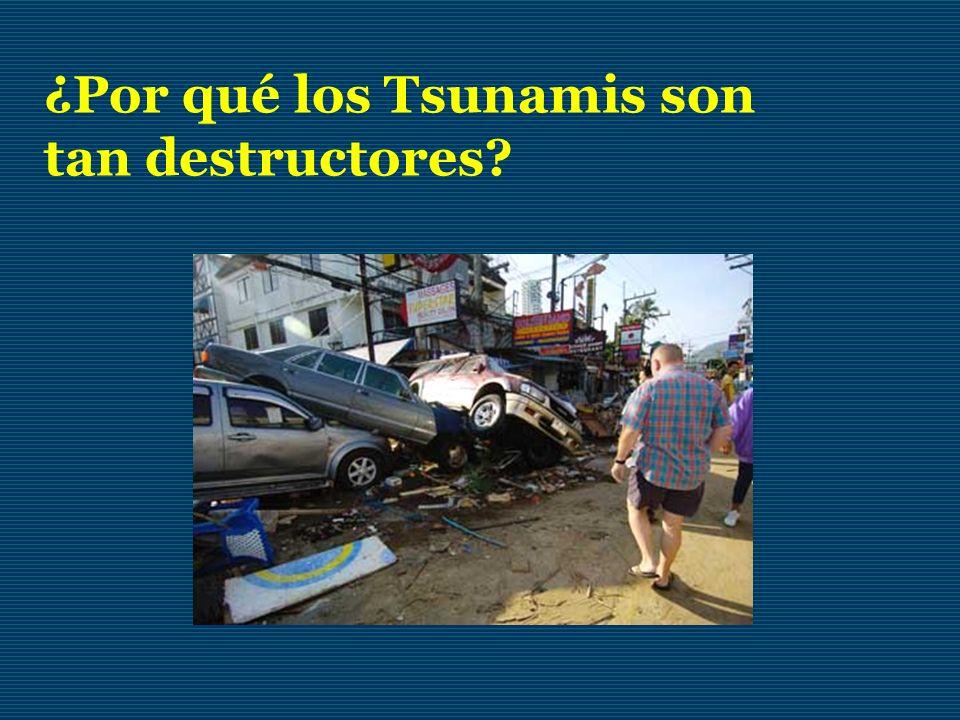 ¿Por qué los Tsunamis son tan destructores?