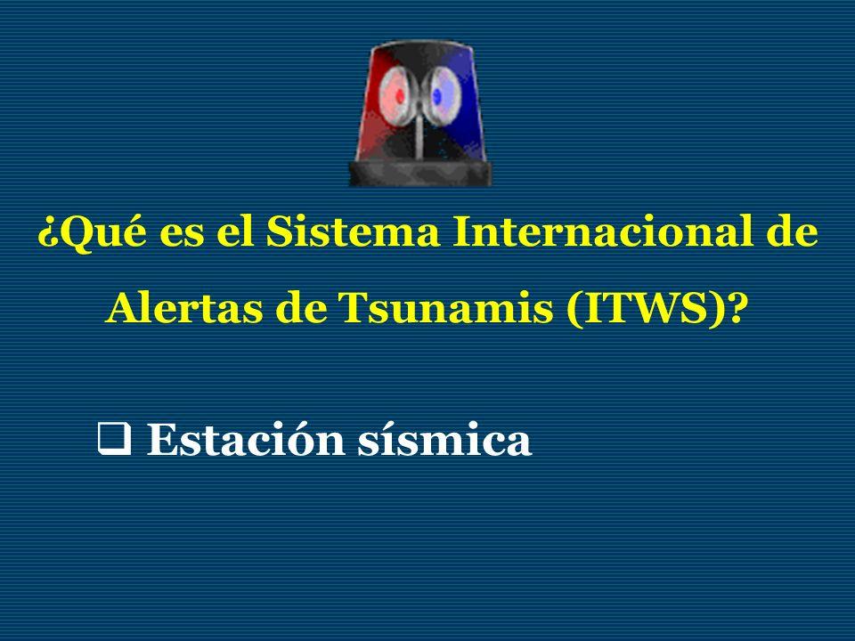 ¿Qué es el Sistema Internacional de Alertas de Tsunamis (ITWS)? Estación sísmica